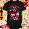 You Can't Scare Me I'm Married To A Firefighter Shirt