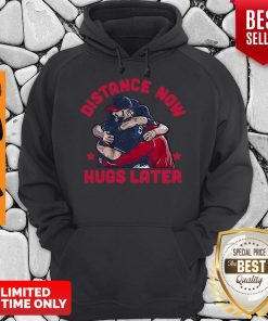 Official Distance Now Hugs Later Hoodie