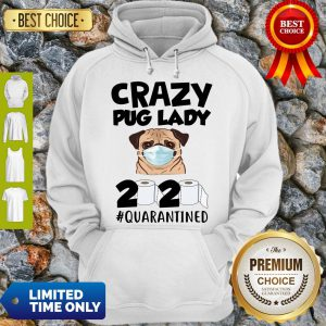 Official Crazy Pug Lady 2020 #Quarantined Hoodie