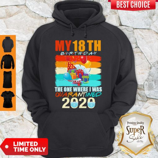 Nice My 18th Birthday The One Where I Was Quarantined 2020 Mask Vintage Hoodie