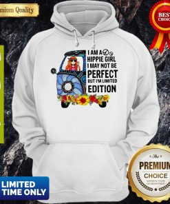I Am Hippie Girl I May Not Be Perfect But I'm Limited Edition Hoodie