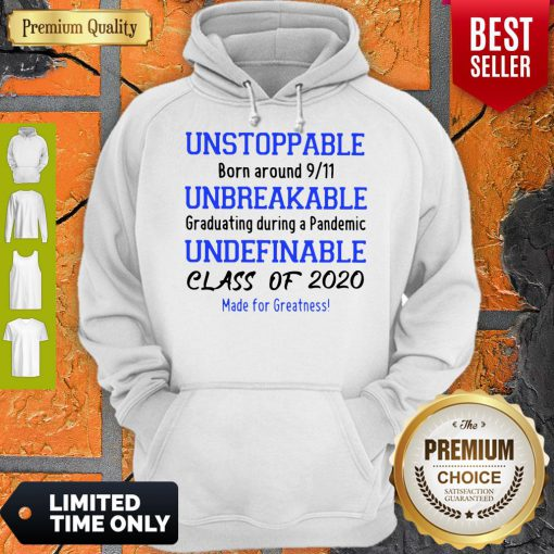 Unstoppable Born Around 9 11 Unbreakable Underfinale Class Of 2020 Hoodie
