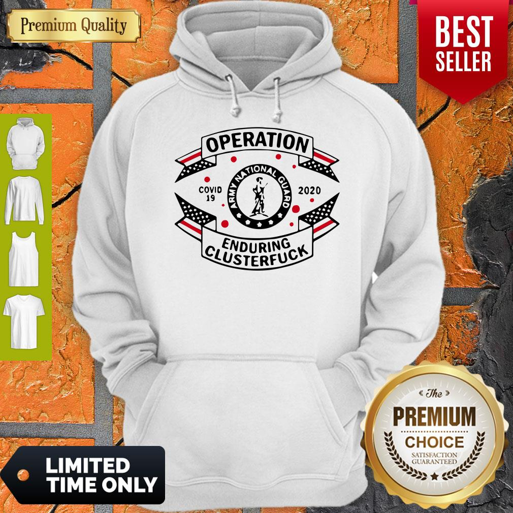 Army National Guard Operation Enduring Clusterfuck COVID-19 2020 Hoodie