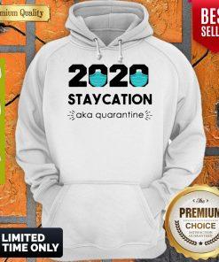 2020 Staycation AKA Quarantine Social Distancing Quarantine Introvert Hoodie