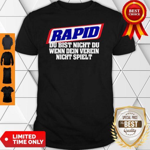Official Rapid Du Bist Nicht Du Wenn Dein Verein Nicht Spielt Shirt