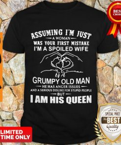Assuming I'm Just A Woman Was Your First Mistake I'm A Spoiled Wife Shirt