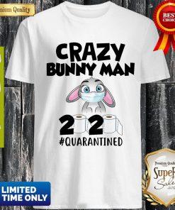 Top Crazy Bunny Man 2020 Quarantined Shirt