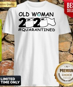 Top Old Woman 2020 Toilet Paper Quarantined Shirt