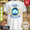 I Became A Nurse Because Your Life Is Worth My Time Shirt