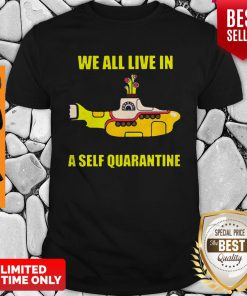Official We All Live In A Self Quarantine Coronavirus Shirt