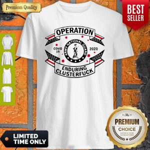 Army National Guard Operation Enduring Clusterfuck COVID-19 2020 Shirt