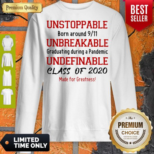 Unstoppable Born Around 9 11 Unbreakable Underfinale Class Of 2020 Red Sweatshirts