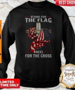 American Flag Stand For The Flag Kneel For The Cross Sweatshirt