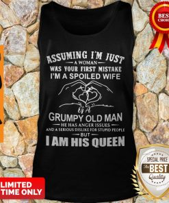Assuming I'm Just A Woman Was Your First Mistake I'm A Spoiled Wife Tank Top