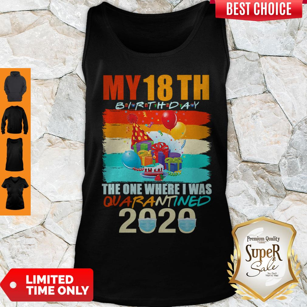Nice My 18th Birthday The One Where I Was Quarantined 2020 Mask Vintage Tank Top