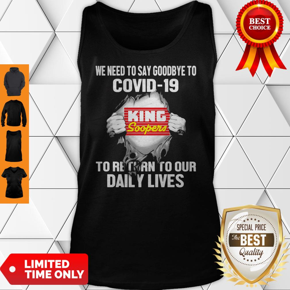 King Soopers We Need To Say Goodbye To Covid 19 To Return To Our Daily Lives Tank Top