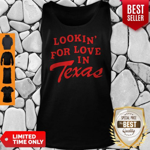 Official Lookin For Love In Texas Tank Top