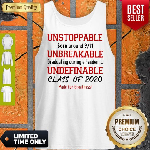 Unstoppable Born Around 9 11 Unbreakable Underfinale Class Of 2020 Red Tank Top