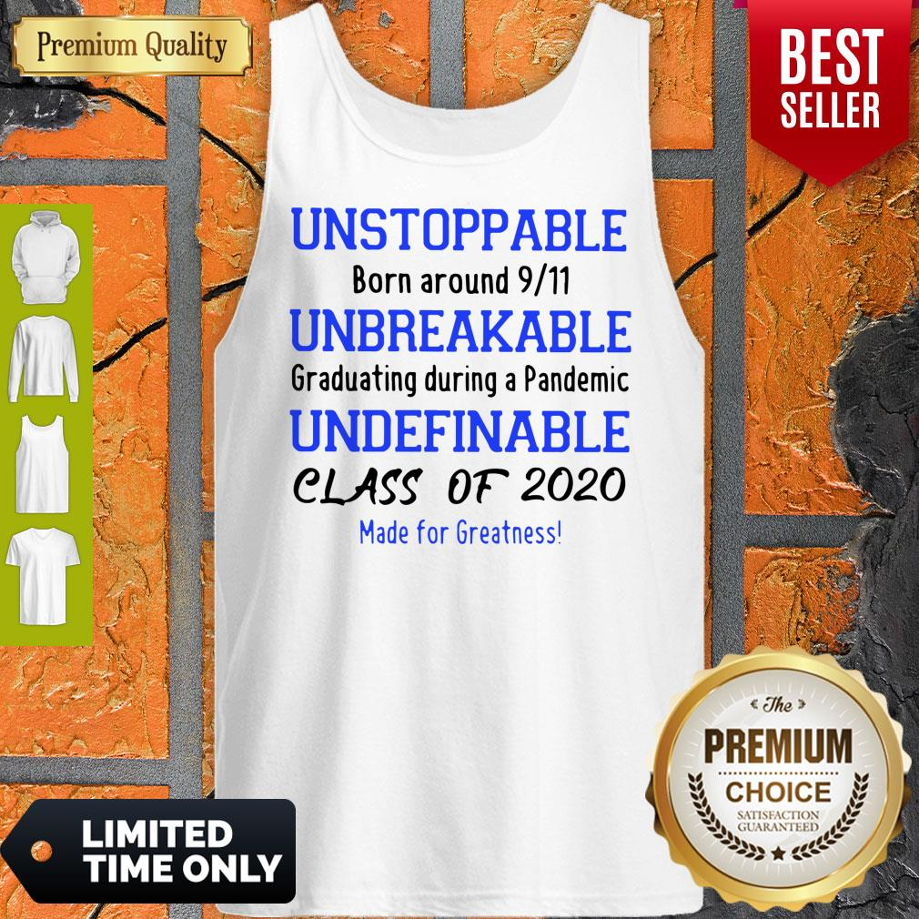 Unstoppable Born Around 9 11 Unbreakable Underfinale Class Of 2020 Tank Top