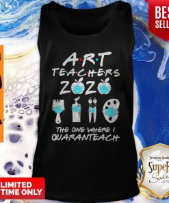 Art Teachers 2020 The One Where I Quaranteach Coronavirus Tank Top