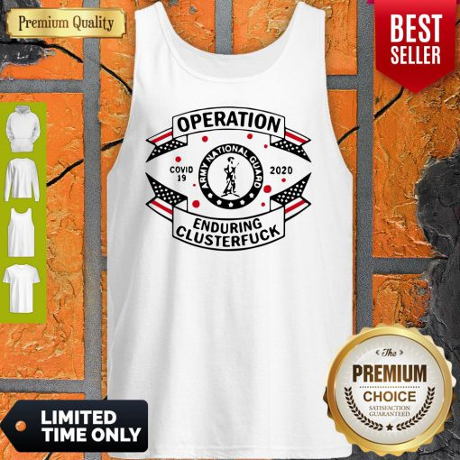 Army National Guard Operation Enduring Clusterfuck COVID-19 2020 Tank Top