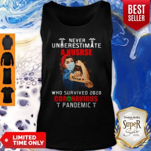 Strong Girl Never Underestimate A Nurse Who Survived 2020 Coronavirus Pandemic Tank Top