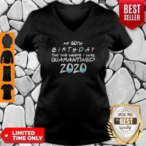 My 60th Birthday The One Where I Was Quarantined 2020 Covid-19 V-neck