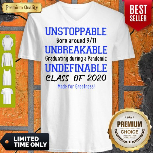 Unstoppable Born Around 9 11 Unbreakable Underfinale Class Of 2020 V-neck