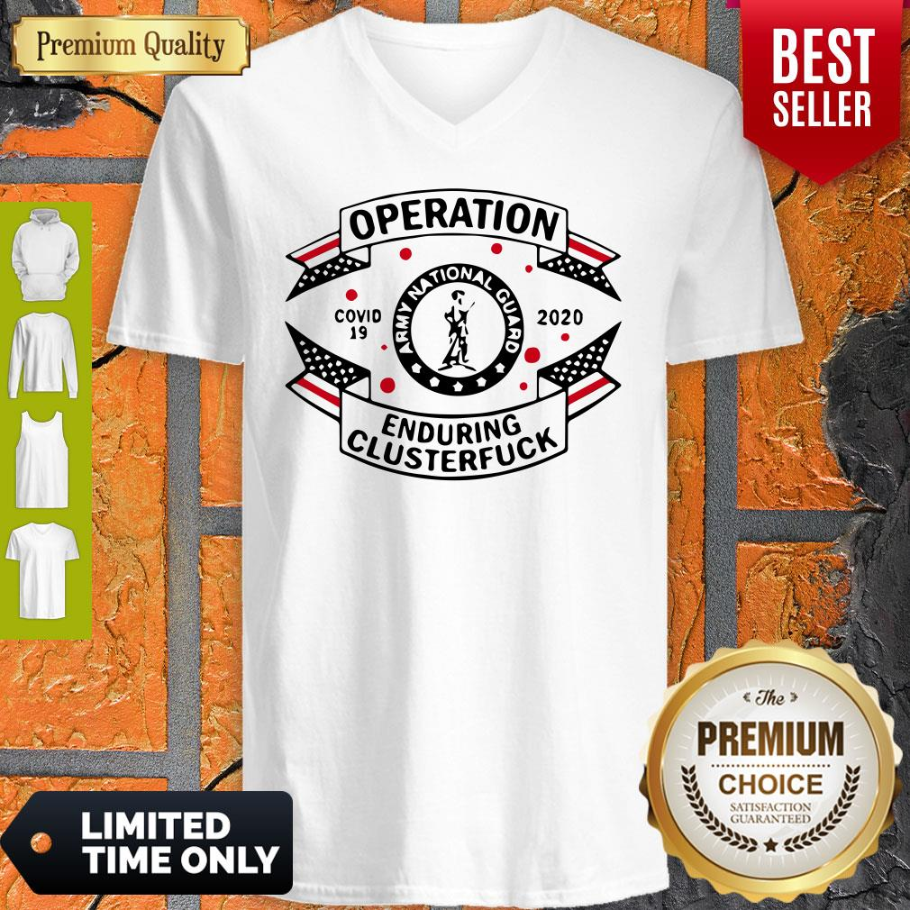 Army National Guard Operation Enduring Clusterfuck COVID-19 2020 V-neck