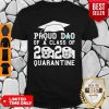 Proud Dad Of A Class Of 2020 Mask Quarantined Shirt