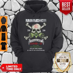 Rammstein Skull 2020 Pandemic Covid-19 In Case Of Emergency Wear This Shirt& Use It As A Face Mask Hoddie