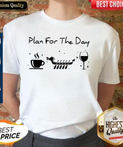 Awesome Plan For The Day Coffee Dragon Boat Wine Shirt