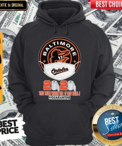 Baltimore Orioles Face Mask 2020 The Year When Shit Got Real Quarantine Hoodie