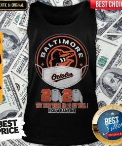 Baltimore Orioles Face Mask 2020 The Year When Shit Got Real Quarantine Tank Top
