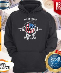 Blood Insides Walgreens Covid 19 2020 Not All Heroes Wear Capes American Flag Hoodie