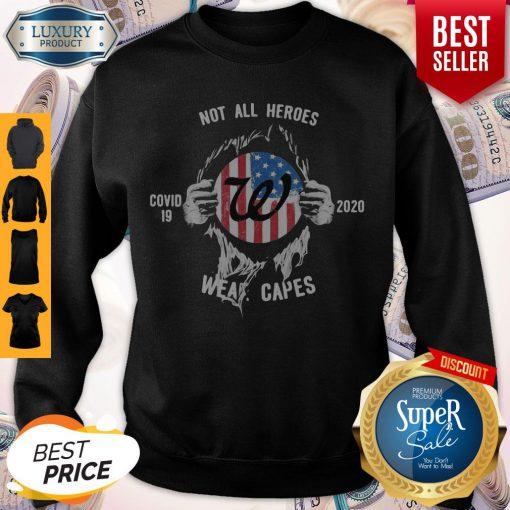 Blood Insides Walgreens Covid 19 2020 Not All Heroes Wear Capes American Flag Sweatshirt