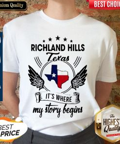 Nice Richland Hills Texas It's Where My Story Begins Map Shirt