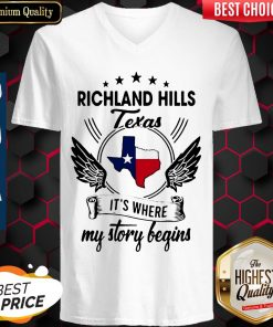 Nice Richland Hills Texas It's Where My Story Begins Map V-neck