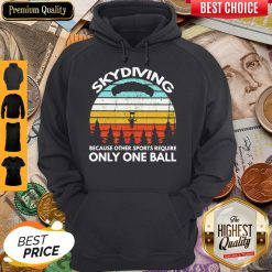 Nice Skydming Because Ohther Sports Require Only One Ball Vintage Hoodie