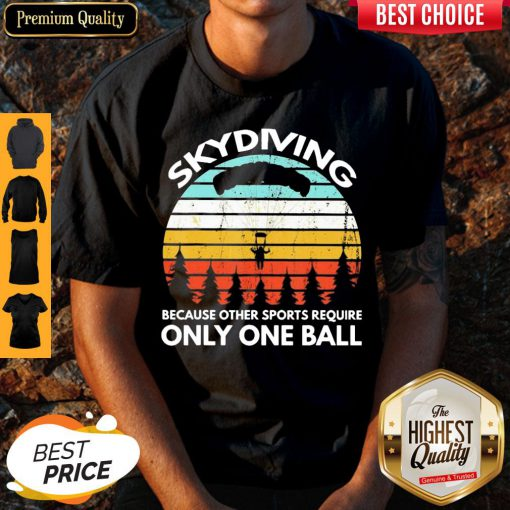 Nice Skydming Because Ohther Sports Require Only One Ball Vintage Shirt