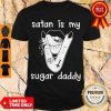 Official Lips Satan Is My Sugar Daddy Shirt