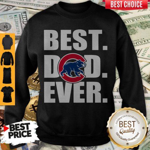 Pretty Chicago Cubs Best Dad Ever Sweatshirt