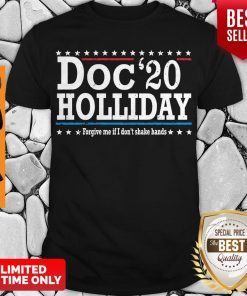 Pretty Doc'20 Holliday Forgive Me If I Don't Shake Hands Shirt