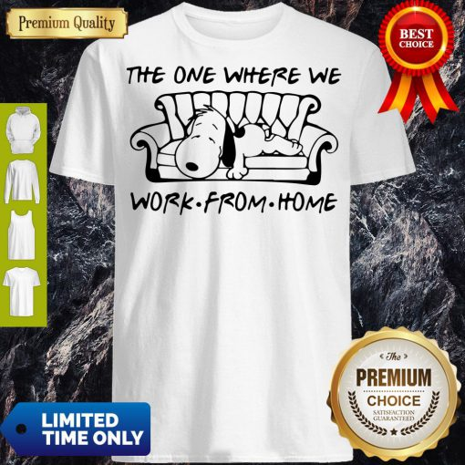 Funny Snoopy in Sofa the One Where We Work From Home Shirt