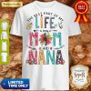 Funny The Best Part Of My Life Is Being A Mom And Nana Shirt