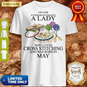 Lady Who Loves Cross Stitching And Was Born In May Shirt