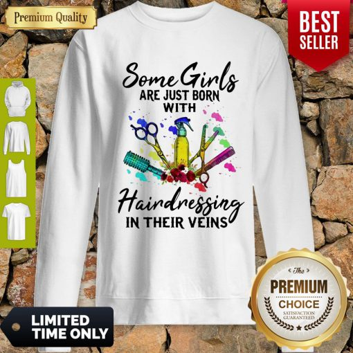 Some Girls Are Just Born With Hairdressing In Their Souls Sweatshirt