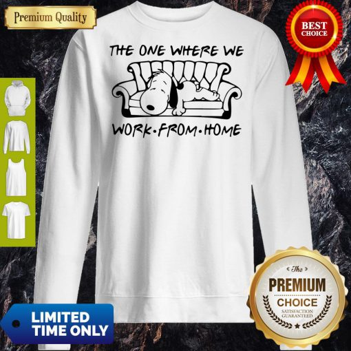Funny Snoopy in Sofa the One Where We Work From Home Sweatshirt