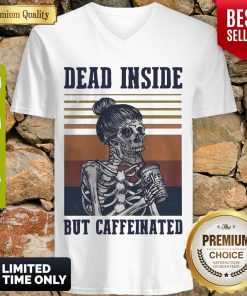 Top Dead Inside But Caffeinated Coffee Vintage V-neck