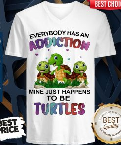 Top Everybody Has An Addiction Mine Just Happens To Be Turtle V-neck